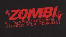 INFOGRAFIS: Zombi dan Makhluk Horor Populer Film Indonesia
