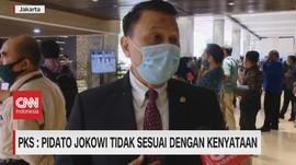VIDEO: PKS: Pidato Jokowi Tidak Sesuai Dengan Kenyataan