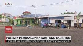 VIDEO: Polemik Pembangunan Kampung Akuarium
