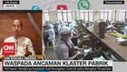 VIDEO: Waspada Ancaman Klaster Pabrik