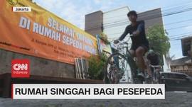 VIDEO: Rumah Singgah Bagi Pesepeda