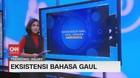 VIDEO: Eksistensi Bahasa Gaul