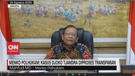 VIDEO: Mahfud MD: Kasus Djoko Tjandra Diproses Transparan