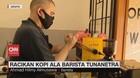 VIDEO: Racikan Kopi Ala Barista Tunanetra