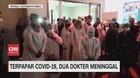VIDEO: Terpapar Covid-19, 2 Dokter Meninggal