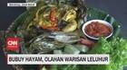 VIDEO: Bubuy Hayam, Olahan Warisan Leluhur