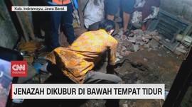 VIDEO: Usai Dibunuh, Jenazah Dikubur di Bawah Tempat Tidur
