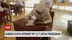 VIDEO: Subsidi Kuota Internet Rp 7,2 T Untuk Pendidikan