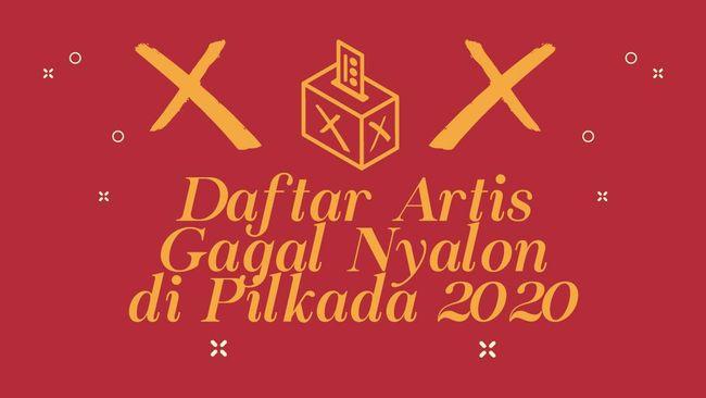 INFOGRAFIS: Daftar Artis Gagal Nyalon Pilkada 2020