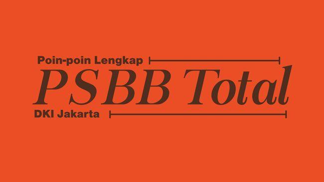 Infografis Poin Poin Lengkap Psbb Total Dki Jakarta