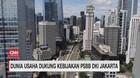 VIDEO: Dunia Usaha Dukung Kebijakan PSBB DKI Jakarta
