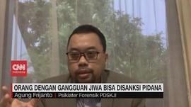 VIDEO: Orang dengan Gangguan Jiwa Bisa Disanksi Pidana