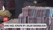 VIDEO: Uang Hasil Korupsi Rp1 Miliar Dikembalikan
