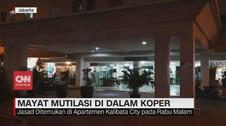 VIDEO: Mayat Koban Mutilasi Ditemukan di Kalibata City