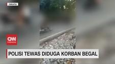VIDEO: Polisi Tewas Diduga Korban Begal