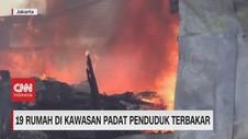 VIDEO: 18 rumah di Kawasan Padat Penduduk Terbakar