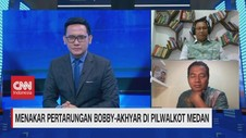 VIDEO: Menakar Kontestasi Bobby-Akhyar di Pilwalkot Medan (1)