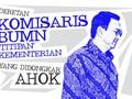 INFOGRAFIS: Komisaris BUMN dari Kementerian yang Dibuka Ahok