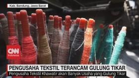 VIDEO: Pengusaha Tekstil Terancam Gulung Tikar