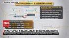 VIDEO: Penutupan 5 Ruas Jalan di Kota Bandung