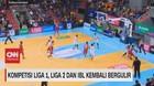 VIDEO: Kompetisi Liga 1, Liga 2 & IBL Kembali Bergulir
