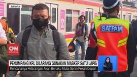 VIDEO: Penumpang KRL Dilarang Pakai Masker 1 Lapis