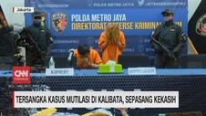 VIDEO: Tersangka Kasus Mutilasi di Kalibata, Sepasang Kekasih