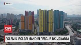 VIDEO: Polemik Isolasi Mandiri Pergub DKI Jakarta