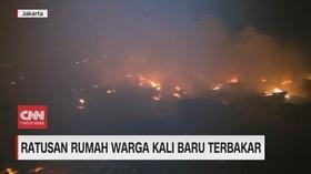 VIDEO: Ratusan Rumah Warga Kali Baru Terbakar