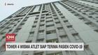 VIDEO: Tower 4 Siap Terima Pasien Covid-19