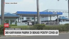 VIDEO: 369 Karyawan Pabrik di Bekasi Positif Covid-19
