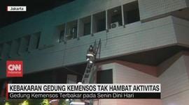 VIDEO: Kebakaran Gedung Kemensos Tak Hambat Aktivitas