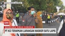 VIDEO: PT KCI Terapkan Larangan Masker Satu Lapis