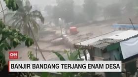VIDEO: Banjir Bandang Terjang 6 Desa di Sukabumi