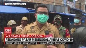 VIDEO: Pedagang Pasar di Medan Meninggal Akibat Covid-19