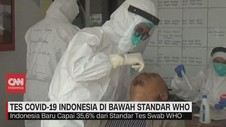 VIDEO: Tes Covid-19 Indonesia di Bawah Standar WHO