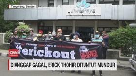 VIDEO: Dianggap Gagal, Erick Thohir Dituntut Mundur