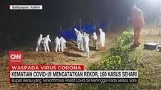 VIDEO: Kematian Covid-19 Mencatatkan Rekor, 160 Kasus Sehari