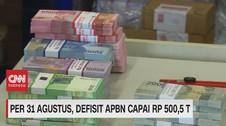 VIDEO: Per 31 Agustus, Defisit APBN Capai Rp.500,5 T
