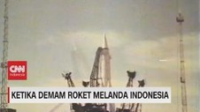 VIDEO: Ketika Demam Roket Melanda Indonesia