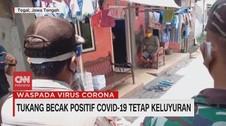 VIDEO: Tukang Becak Positif Covid-19 Tetap Keluyuran