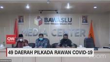 VIDEO: 49 Daerah Pilkada Rawan Covid-19