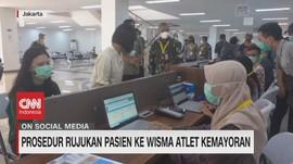 VIDEO: Ini Prosedur Rujukan Pasien ke Wisma Atlet Kemayoran