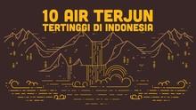 INFOGRAFIS: 10 Air Terjun Tertinggi di Indonesia