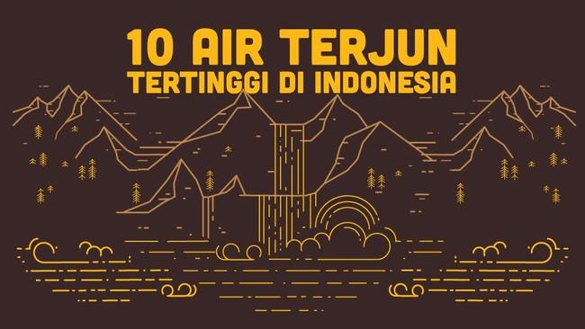 >INFOGRAFIS: 10 Air Terjun Tertinggi di Indonesia