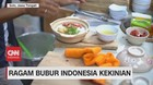 VIDEO: Ragam Bubur Indonesia Kekinian