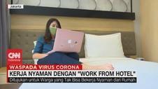 VIDEO: Kerja Nyaman Dengan 'Work From Hotel'
