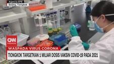 VIDEO: Tiongkok Target 1 Miliar Dosis Vaksin Covid-19 di 2021