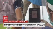 VIDEO: Biaya Perawatan Pasien Covid-19 Mencapai Rp.600 Juta