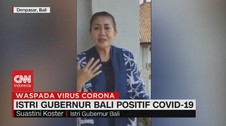 VIDEO: Istri Gubernur Bali Positif Covid-19